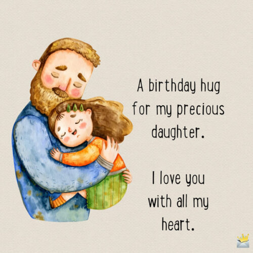 A birthday hug for my precious daughter. I love you with all my heart.