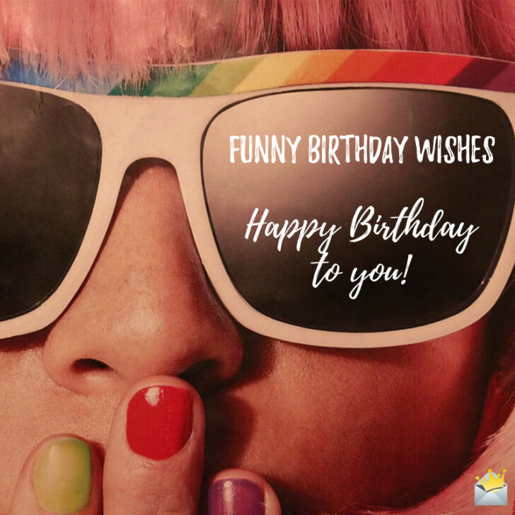 250 Funny Birthday Wishes that Will Make Them All Smile