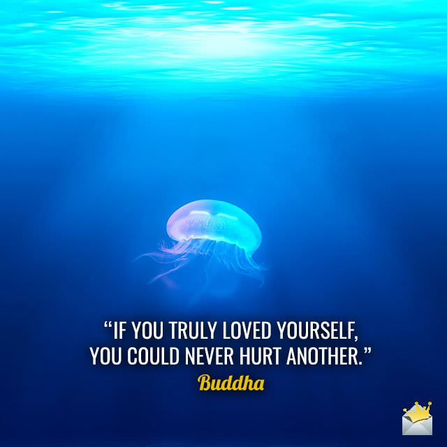 If-you-truly-loved-yourself,-you-could-never-hurt-another