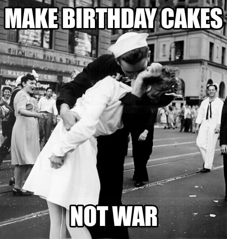 Make birthday cakes, not war.