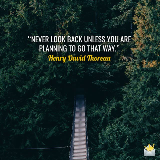Never-look-back-Henry-David-Thoreau