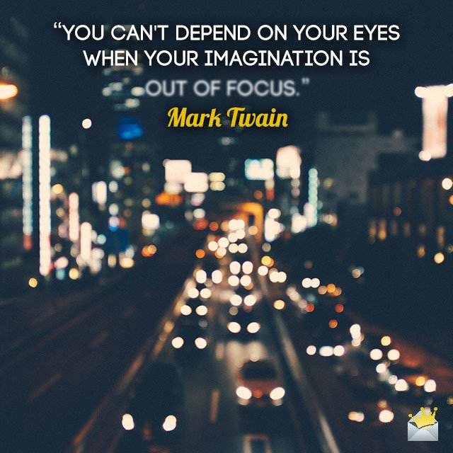 You-can't-depend-on-your-eyes-when-your-imagination-is-out-of-focus