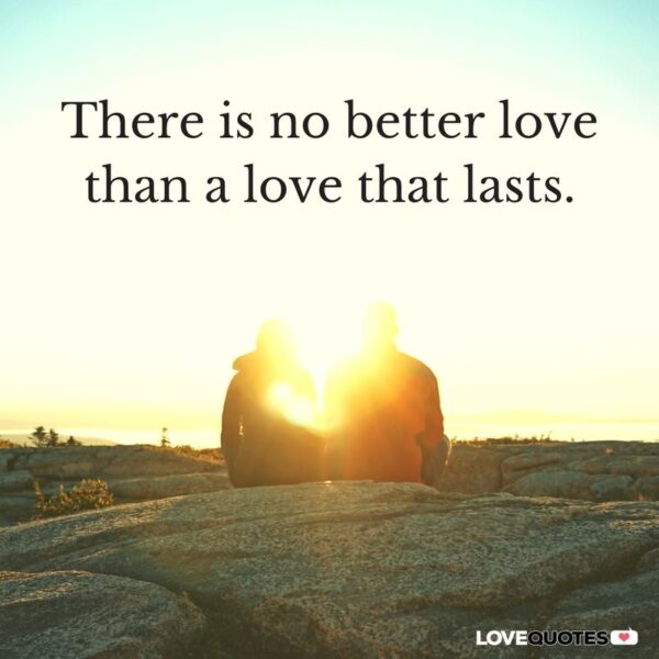 There is no better love than a love that lasts.