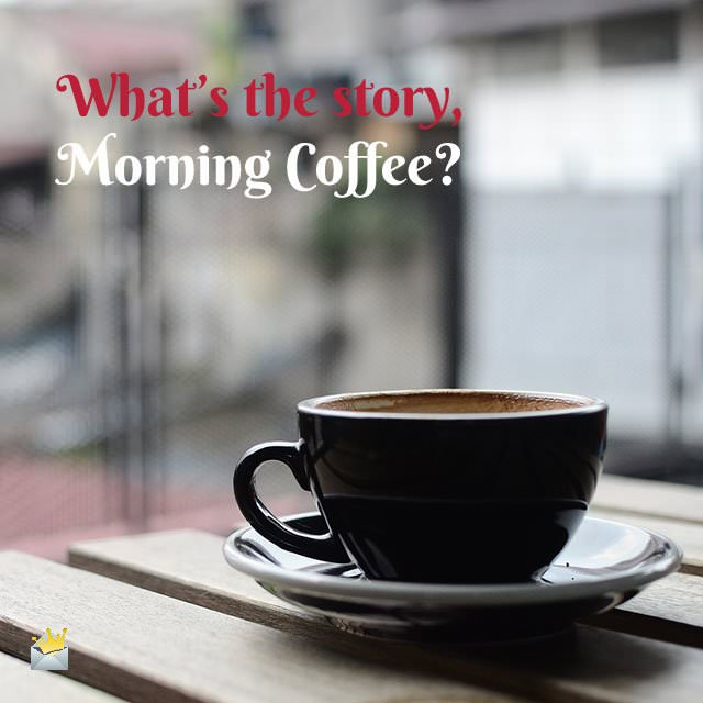 Whats-the-story-Monring-Coffee