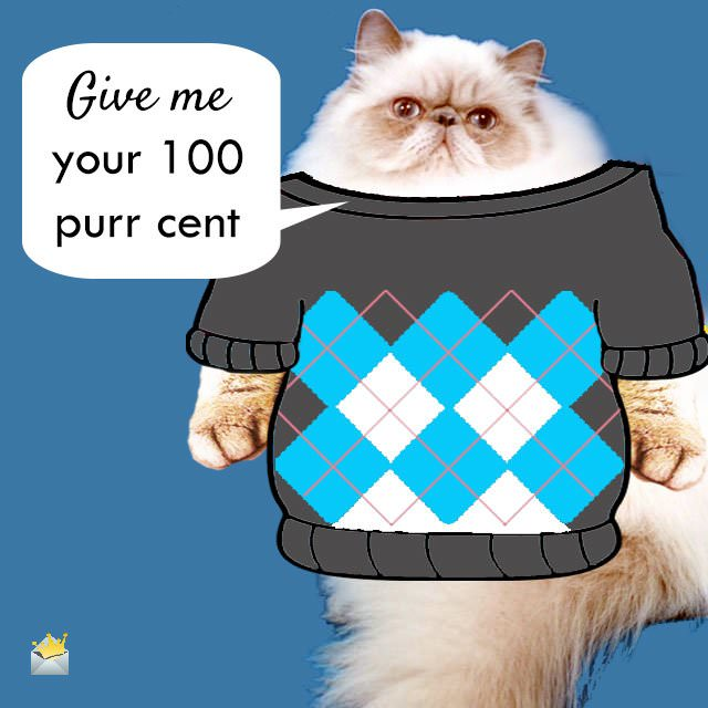 Give-me-your-100-purr-cent