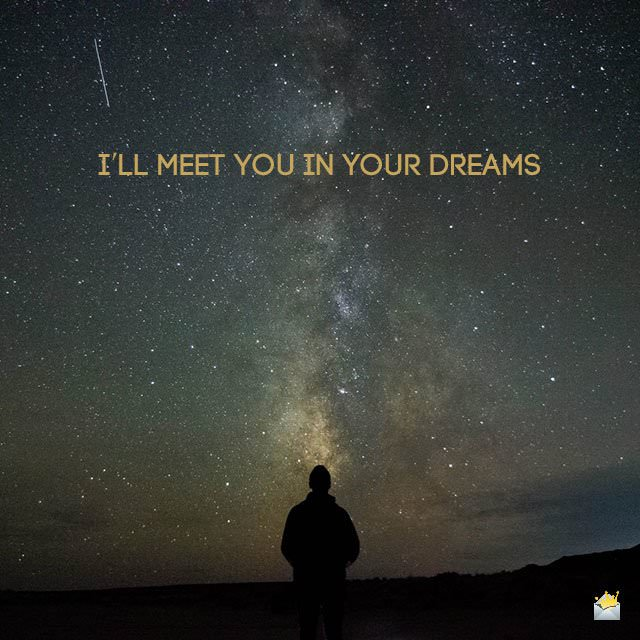 I'll meet you in your dreams