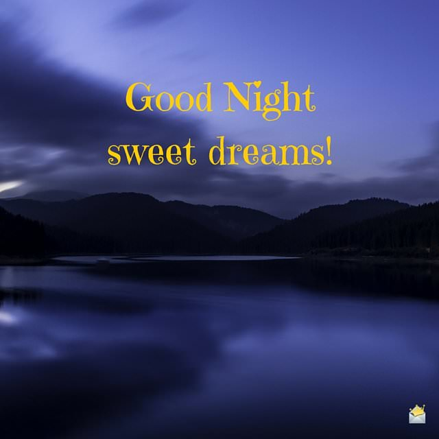 Good Night. Have a peaceful sleep.