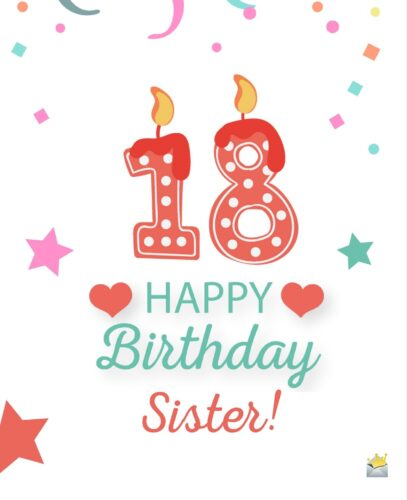 Happy 18th Birthday, Sister!