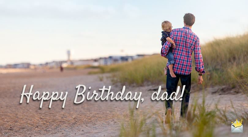Happy Birthday, Dad! | Best Wishes for your Father