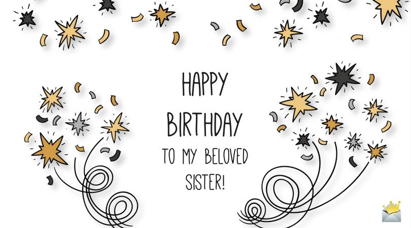 Happy Birthday to my beloved Sister!