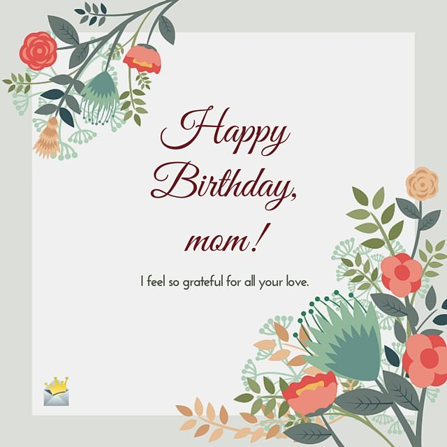 Happy Birthday, mom! I feel so grateful for all your love.