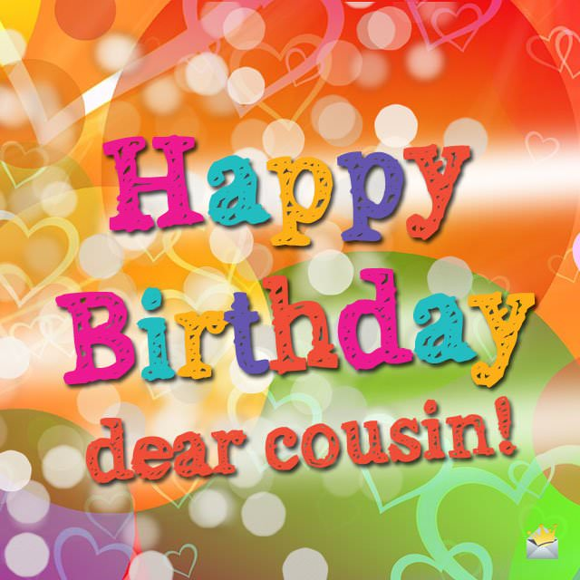 Happy Birthday, dear cousin!