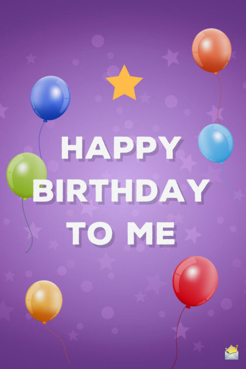 Marvelous Birthday Wishes For Myself Happy Birthday To Me Personalised Birthday Cards Veneteletsinfo