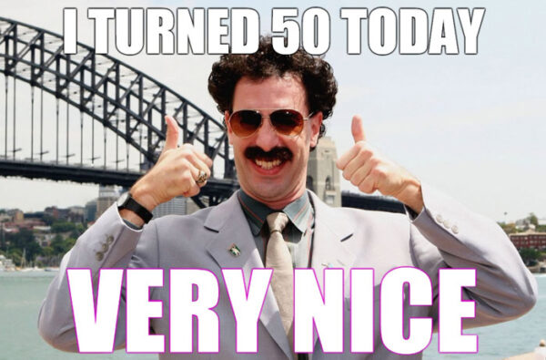 I turned 50, today. Very Nice!