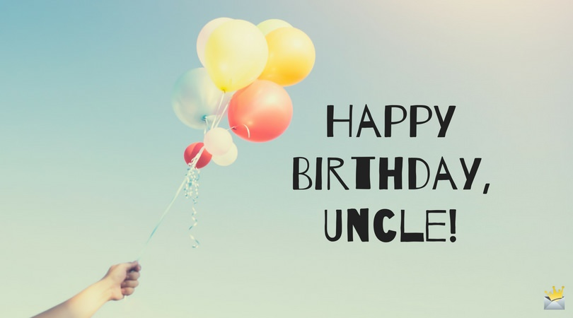 Birthday Wishes For Your Uncle