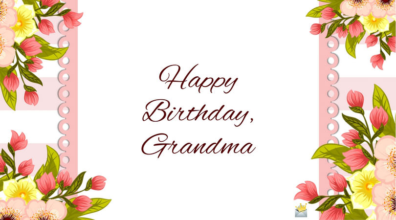Top 30 Happy Birthday Wishes For My Super Grandma
