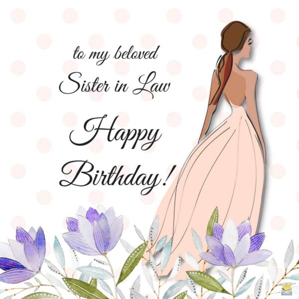 Happy Birthday to my beloved sister in law.