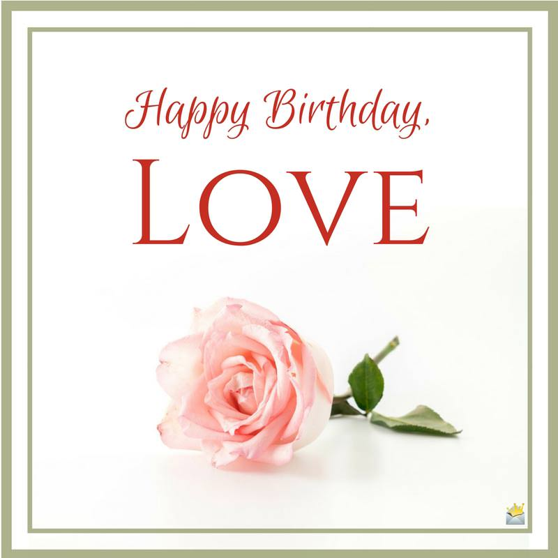 Unique emotional and romantic birthday wishes for your love happy birthday love m4hsunfo