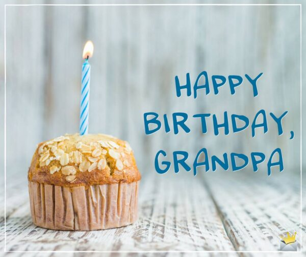 Happy Birthday, Grandpa.