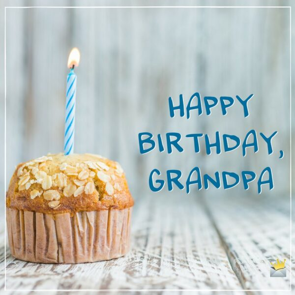 The Sweetest Birthday Wishes for your Grandfather