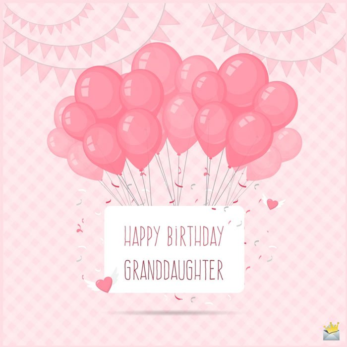 Great Birthday Wishes For Your Granddaughter