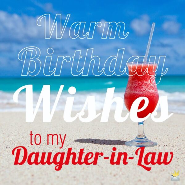 Warm Birthday Wishes to my Daughter-in-Law.