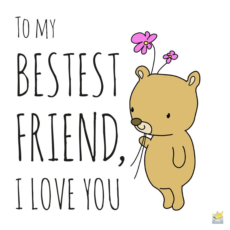 You are the best friend ever