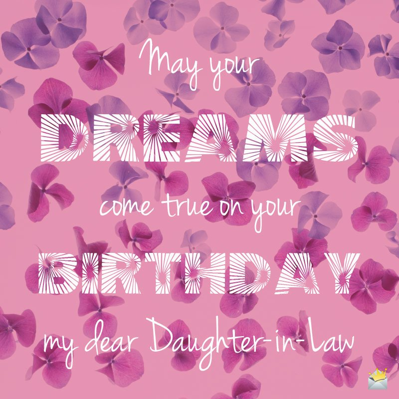 May Your Dreams Come True On Birthday My Dear Daughter In Law Happy