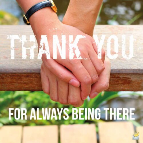 Thank you for always being there.