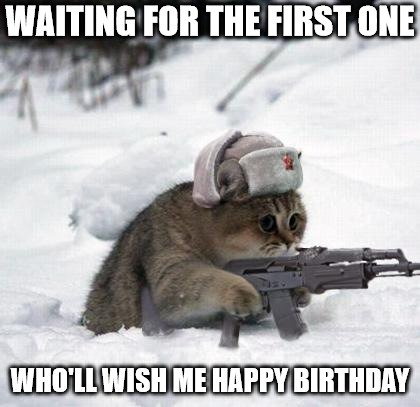Waiting for the first one who'll wish me happy birthday.