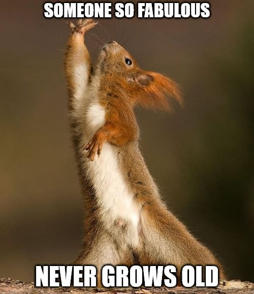 Someone so fabulous never grows old.
