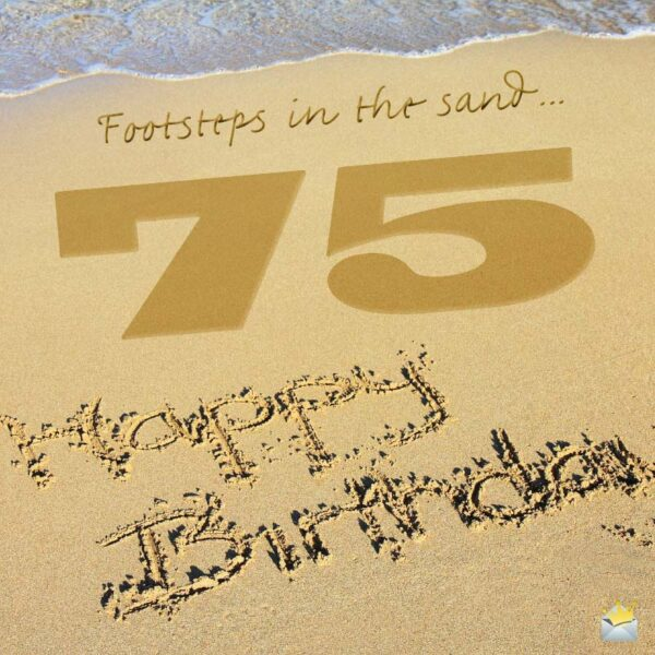 Footsteps in the sand. Happy 75th Birthday