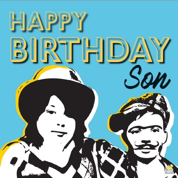 Happy Birthday, son.
