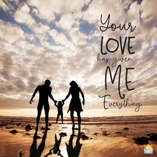 Your Love has given me everything.