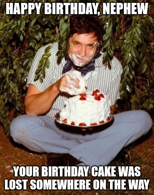 Birthday boy meme for nephew.