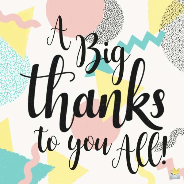 A Big Thanks to you all