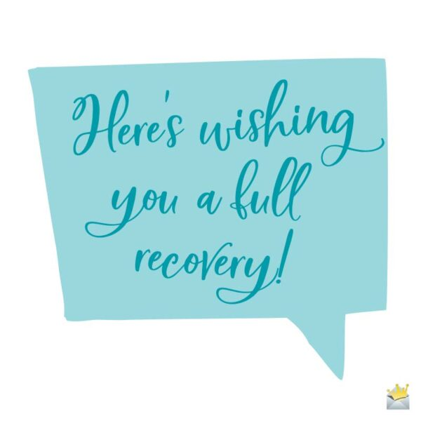 Here's wishing you a full recovery!
