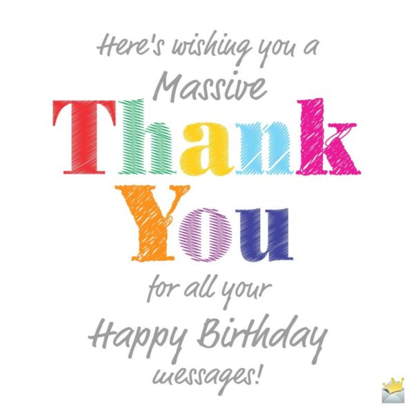 Massive Thank You for Birthday messages.