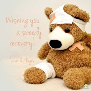 Wishing you a speedy recovery.