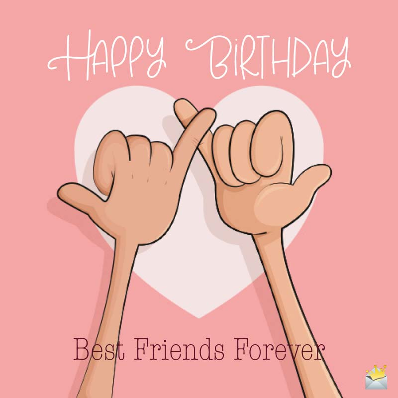Happy Birthday Best Friend.Birthday Wishes For My Best Friends All The Best