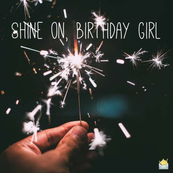 Shine on, birthday girl!