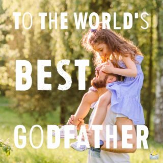To the World's Best Godfather.