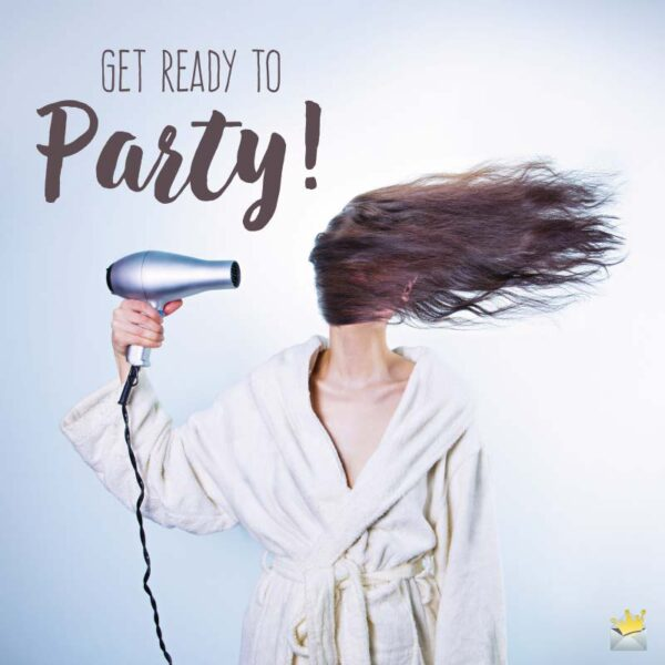 Get ready to Party!