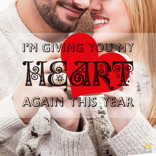 I'm giving you my heart again this year!