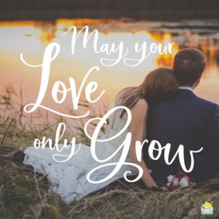 May your Love only grow.