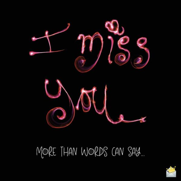 I mess you more than words can say...