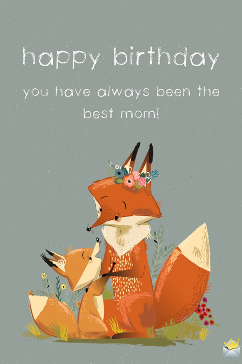 Happy birthday quote for mom on an cute image you can share.