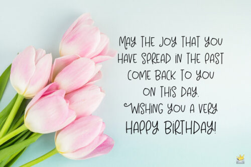 Birthday quote on image with tulips.