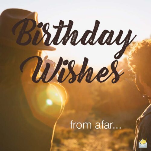 Birthday wishes from afar...
