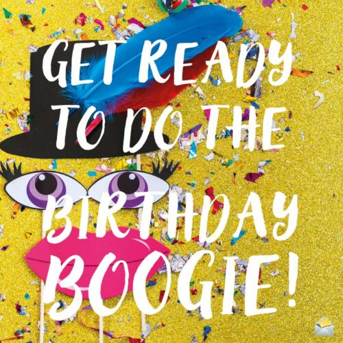 Get ready to do the Birthday Boogie!